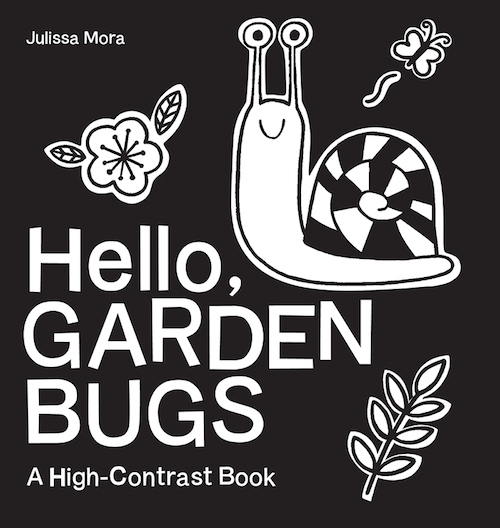 Hello, Garden Bugs: A High-Contrast BookHello, Garden Bugs: A High-Contrast Book